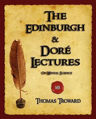 The Edinburgh and Dore Lectures on Mental Science by Thomas Troward
