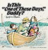 """Is This """"One of Those Days,"""" Daddy? (For Better or For Worse, #2)"""