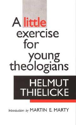 A Little Exercise for Young Theologians by Helmut Thielicke