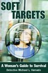 Soft Targets: A Woman's Guide to Survival