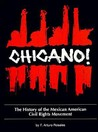 Chicano! the History of the Mexican American Civil Rights Movement