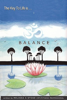 The Key to Life Is...Balance by Melissa Stone Santangelo