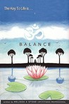 The Key to Life Is...Balance: Weekly Om's to Help You Find Balance
