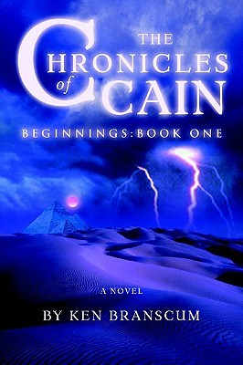 The Chronicles of Cain: Beginnings: Book One