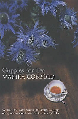 Guppies For Tea by Marika Cobbold
