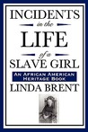 Incidents in the Life of a Slave Girl by Linda Brent