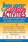 The Jewish Lights Book of Fun Classroom Activities: Simple and Seasonal Projects for Teachers and Students