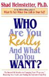 Who Are You Really and What Do You Want?