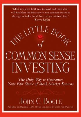 The Little Book of Common Sense Investing by John C. Bogle