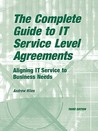 The Complete Guide to IT Service Level Agreements: Aligning IT Service to Business Needs