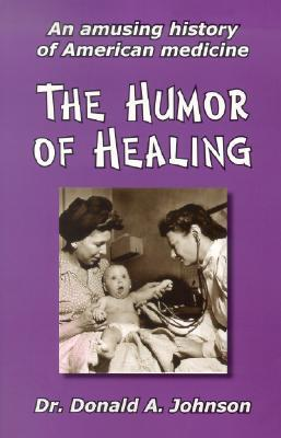The Humor of Healing: An Amusing History of American Medicine