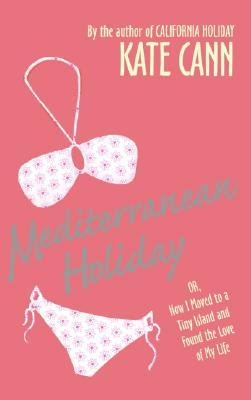 Mediterranean Holiday by Kate Cann