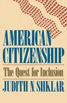 American Citizenship: The Quest for Inclusion