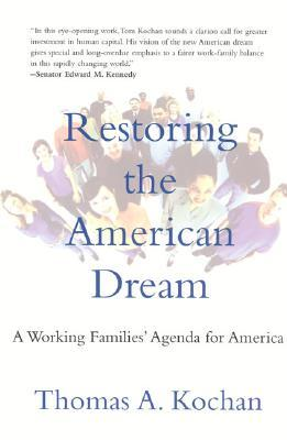 Restoring the American Dream: A Working Families' Agenda for America