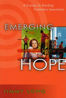 Emerging Hope: A Strategy for Reaching Postmodern Generations