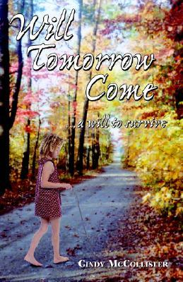 Will Tomorrow Come... a Will to Survive