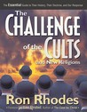 The Challenge of the Cults and New Religions: The Essential Guide to Their History, Their Doctrine, and Our Response