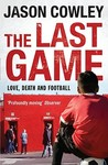 The Last Game: Love, Death And Football
