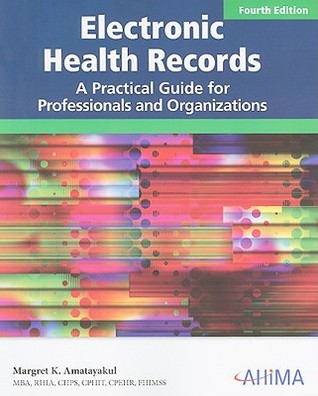 Electronic Health Records: A Practical Guide for Professionals and Organizations