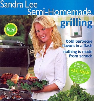Semi-Homemade: Grilling