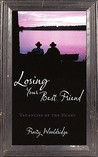 Losing Your Best Friend: Vacancies of the Heart