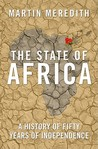 The State of Africa: A History of Fifty Years of Independence