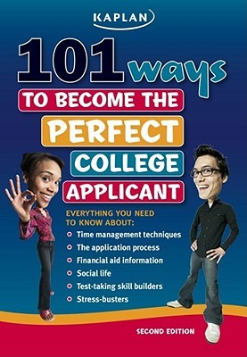 101 Ways to Become the Perfect College Applicant by Jeanine Le Ny