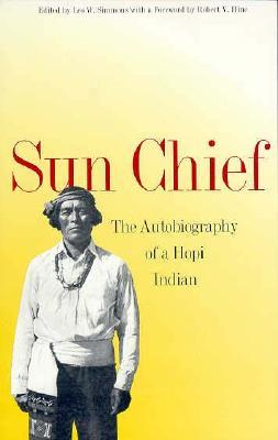 sun chief the autobiography of a hopi indian Sun chief the autobiography of a hopi indian softcover 1970 yale western - $999 sun chief, the autobiography of a hopi indian.