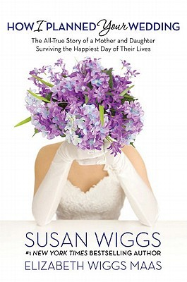 How I Planned Your Wedding by Susan Wiggs