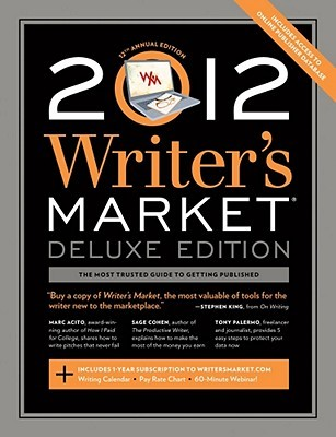 2012 Writer's Market, Deluxe Edition by Robert Lee Brewer