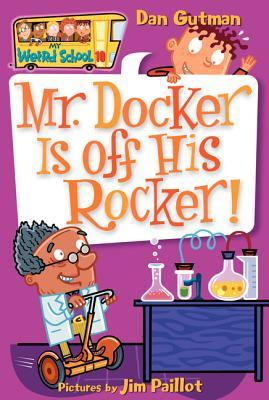 Mr. Docker Is Off His Rocker! (My Weird School, #10)