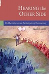 Hearing the Other Side: Deliberative Versus Participatory Democracy