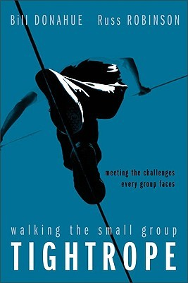 Walking the Small Group Tightrope by Bill Donahue