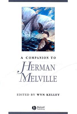A Companion to Herman Melville by Wyn Kelley