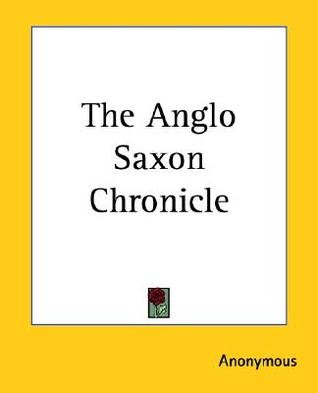 The Anglo Saxon Chronicle by Various