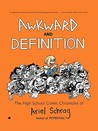 Awkward and Definition: The High School Comic Chronicles of Ariel Schrag