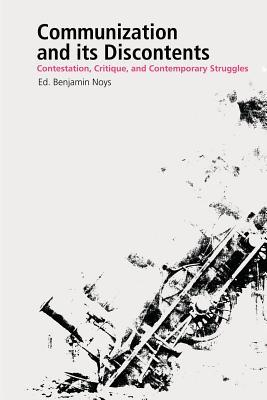 Communization and Its Discontents by Benjamin Noys