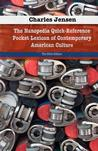 The Nanopedia Quick-Reference Pocket Lexicon of Contemporary American Culture