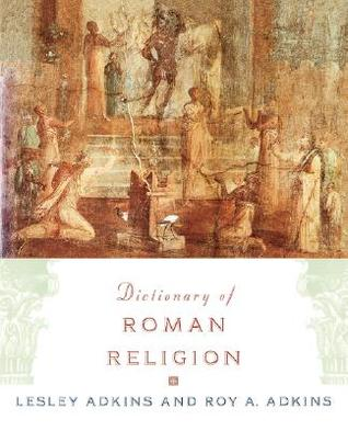 Dictionary of Roman Religion by Lesley Adkins