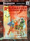 Rolemaster Standard Rules (Rolemaster Standard System, #5500)