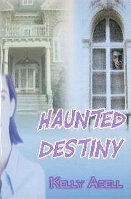 Haunted Destiny by Kelly Abell