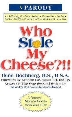 Who Stole My Cheese?!! by Ilene Hochberg