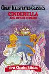 Cinderella and Other Stories (Great Illustrated Classics)