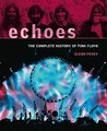"""Echoes: The Complete History Of """" Pink Floyd """""""