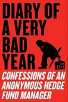 Diary of a Very Bad Year: Confessions of an Anonymous Hedge Fund Manager