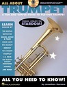 All about Trumpet: A Fun and Simple Guide to Playing Trumpet [With CD]