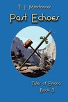 Past Echoes (Tales of Emoria, #3)