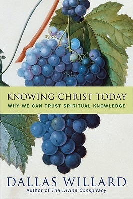 Knowing Christ Today by Dallas Willard