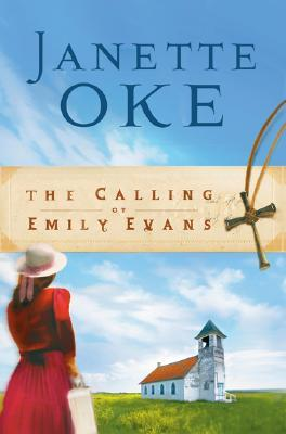 The Calling of Emily Evans by Janette Oke