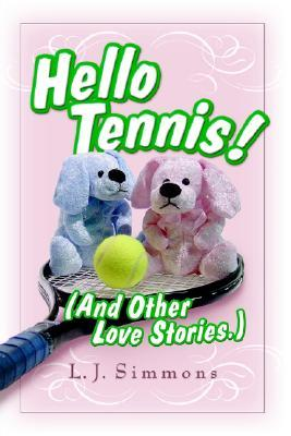 Hello, Tennis! (and Other Love Stories)